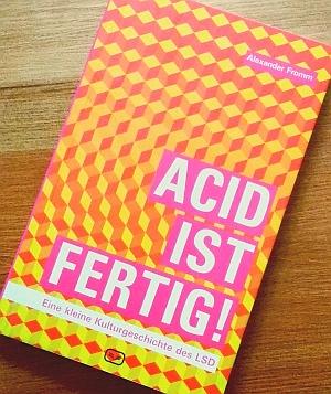 Buchtipp: 'Acid ist fertig' von Alexander From